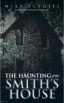 The Haunting of The Smith House