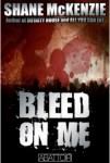 Bleed on Me