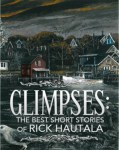 Glimpses: The Best Short Stories of Rick Hautala