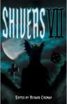 Shivers VII