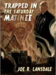 Trapped in the Saturday Matinee