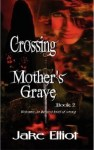 Crossing Mother's Grave