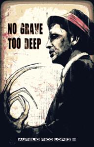 No Grave Too Deep