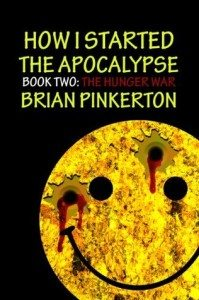 How I Started the Apocalypse, Book Two The Hunger War