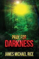 Pray for Darkness – Book Review