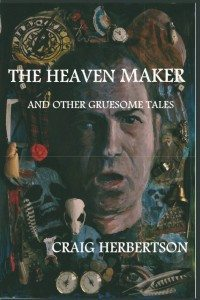 The Heaven Maker and Other Gruesome Tales – Book Review