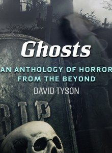 Ghosts: An Anthology of Horror from the Beyond – Book Review