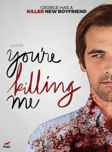 Love Meets Horror In 'You're Killing Me'