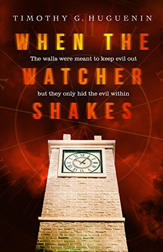 When The Watcher Shakes by Timothy G. Huguenin – Book Review
