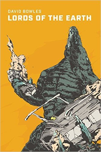 Lords of the Earth: A Kaiju Novel by David Bowles – Book Review
