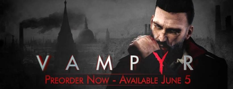 'Vampyr' Celebrates Release Next Week with Bloodthirsty Launch Trailer!