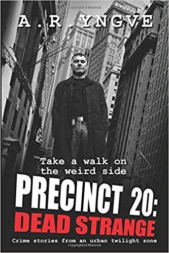 Precinct 20: Dead Strange – Book Review