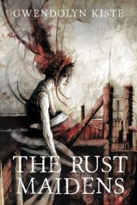 The Rust Maidens – Book Review