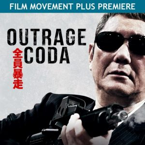 This Friday, Celebrate Takeshi Kitano's Birthday with the Streaming Premiere of His Yakuza Thriller 'Outrage Coda' on Film Movement Plus!