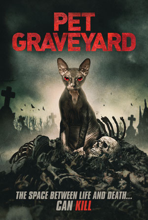 Check Out the Official Trailer and Poster for 'Pet Graveyard,' Coming April 2nd
