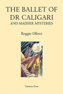 The Ballet Of Dr. Caligari and Madder Mysteries