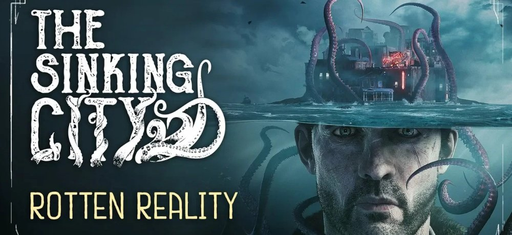 "New Gameplay Trailer Explores the ""Rotten Reality"" of THE SINKING CITY"