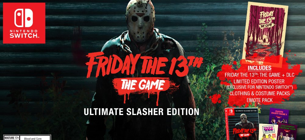 "Full Release Details for FRIDAY THE 13TH: THE GAME ""Ultimate Slasher Edition"" for the Nintendo Switch, Coming to North American Retail Stores on August 13th"