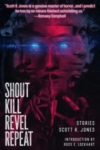 New Release: Scott R. Jones' SHOUT KILL REVEL REPEAT