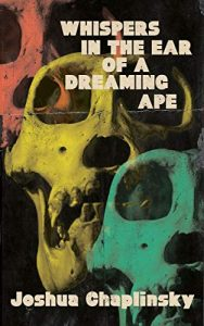 WHISPERS IN THE EAR OF A DREAMING APE: Book Review