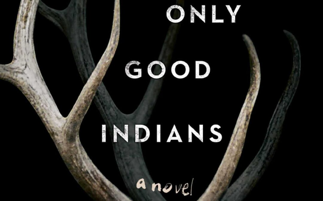 Book Review: THE ONLY GOOD INDIANS