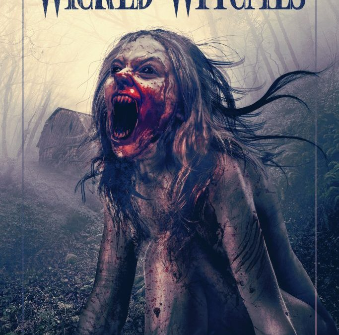 WICKED WITCHES – Coming to Theaters, DVD and Digital this August!