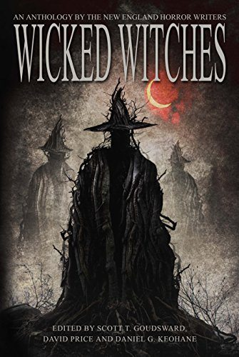 Wicked Witches: An Anthology by the New England Horror Writers – Book Review