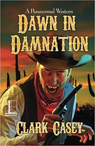 Dawn in Damnation: A Paranormal Western Book Review