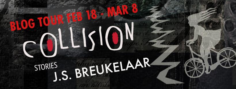 Interview with J.S. Breukelaar, Author of Collision: Stories