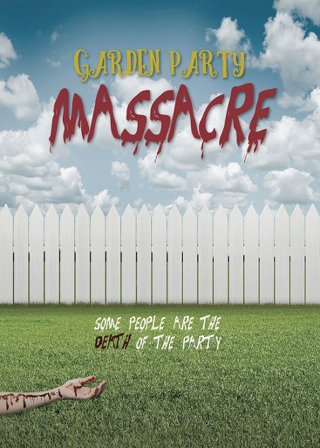 The Horror Comedy Film 'Garden Party Massacre' is Now Available on Blu-ray and DVD