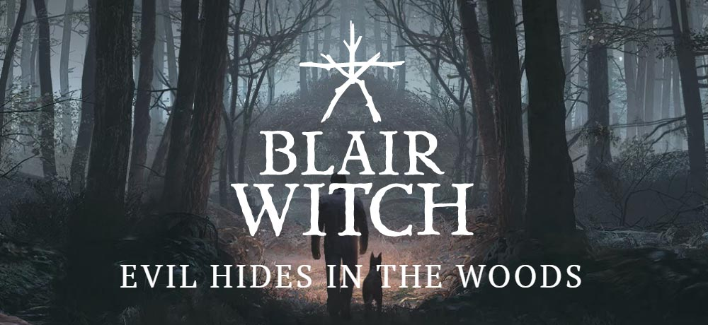 Check Out the Official Gameplay Trailer for New BLAIR WITCH Video Game