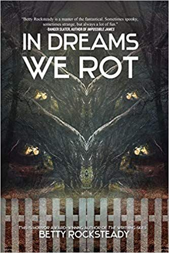 In Dreams We Rot by Betty Rocksteady – Reviews