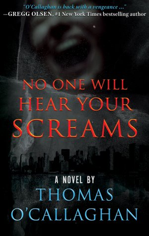Book Review: NO ONE WILL HEAR YOUR SCREAMS