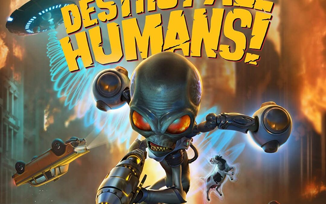 Game Review: DESTROY ALL HUMANS!