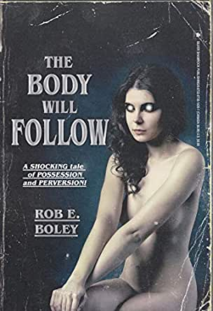 Book Review: THE BODY WILL FOLLOW